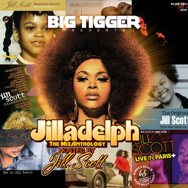 Jilladelph : The MixAnthology By Big Tigger Hosted by Jill Scott