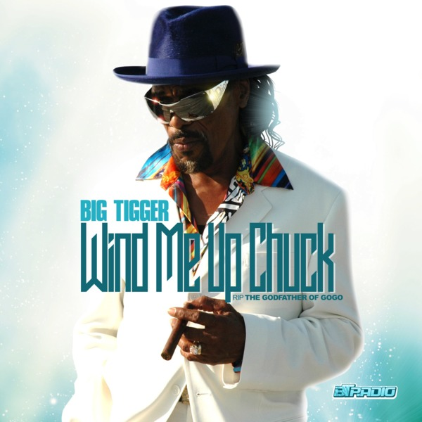 Wind Me Up Chuck!!! - In Memory of Chuck Brown