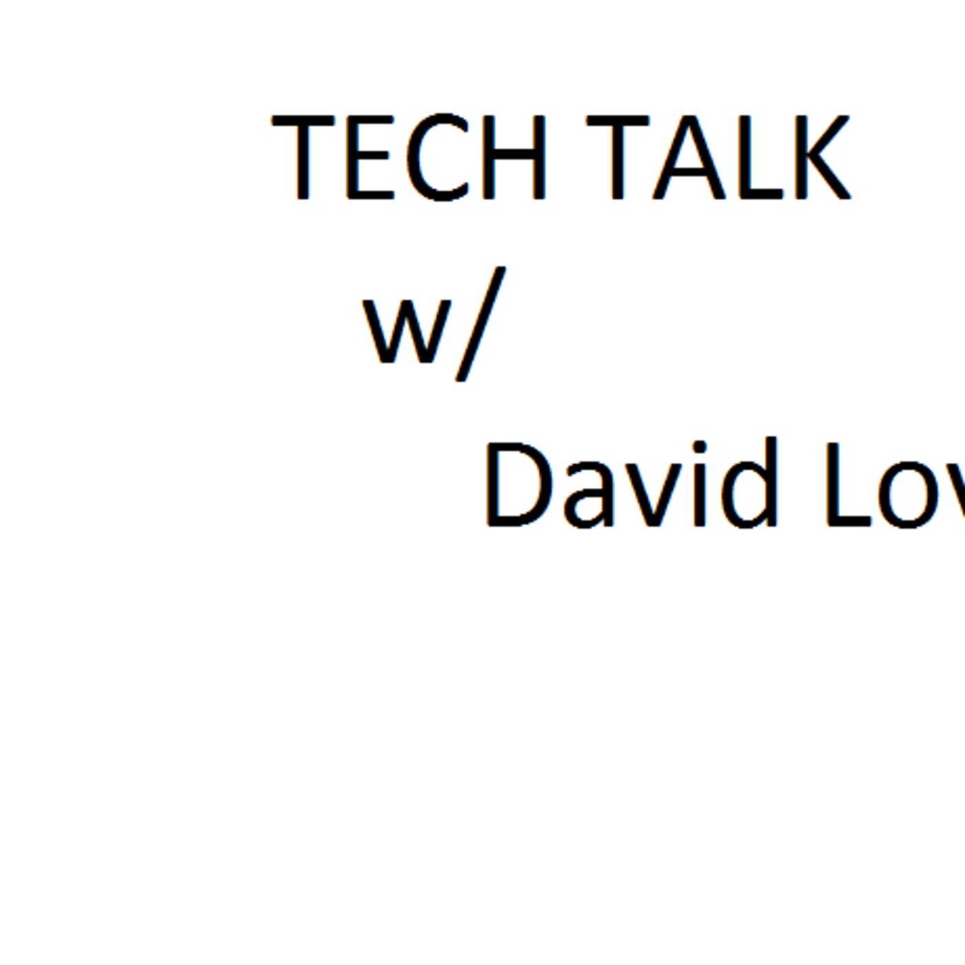 TechTalk w/ David Love