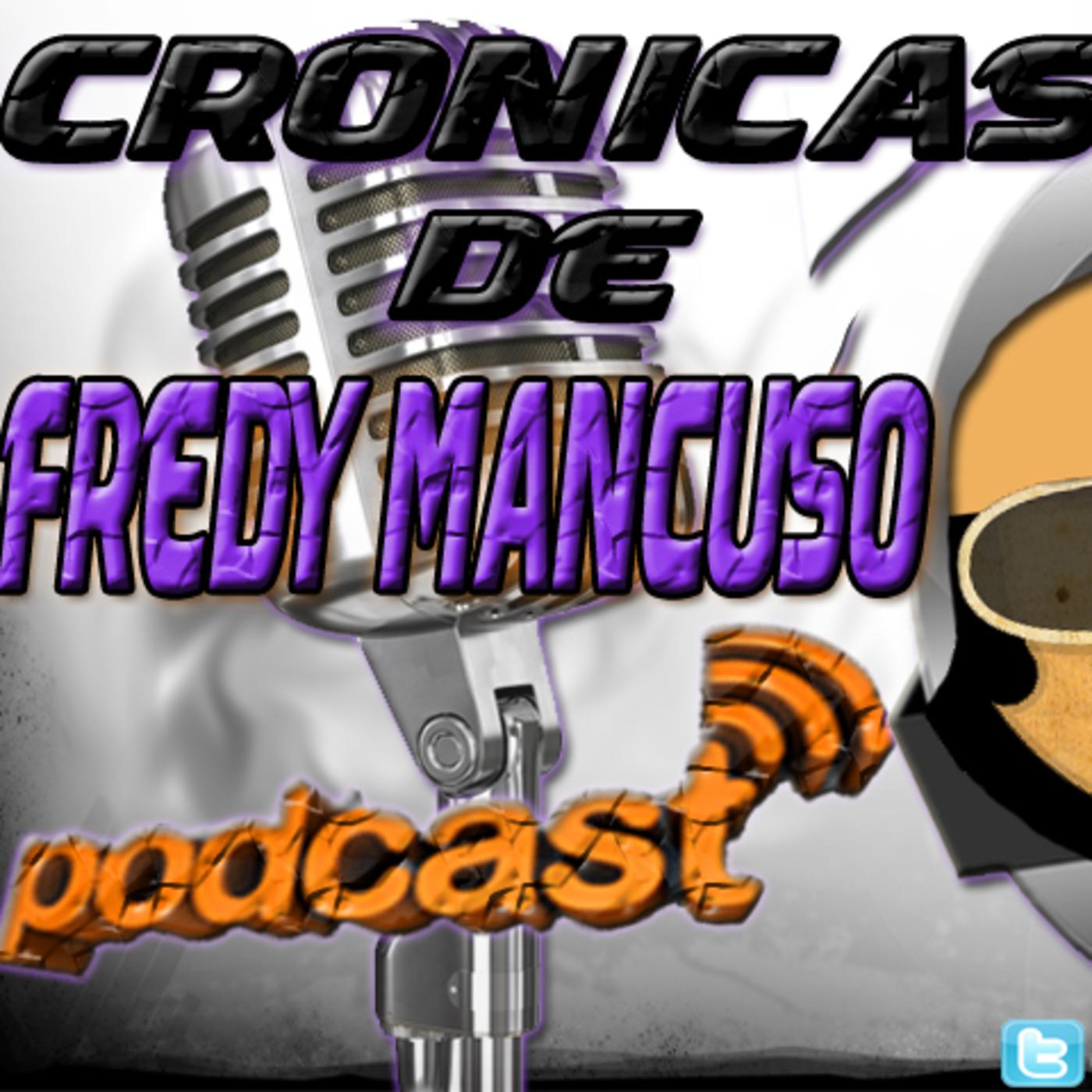 Fredy Mancuso's Podcast aka Cronicas