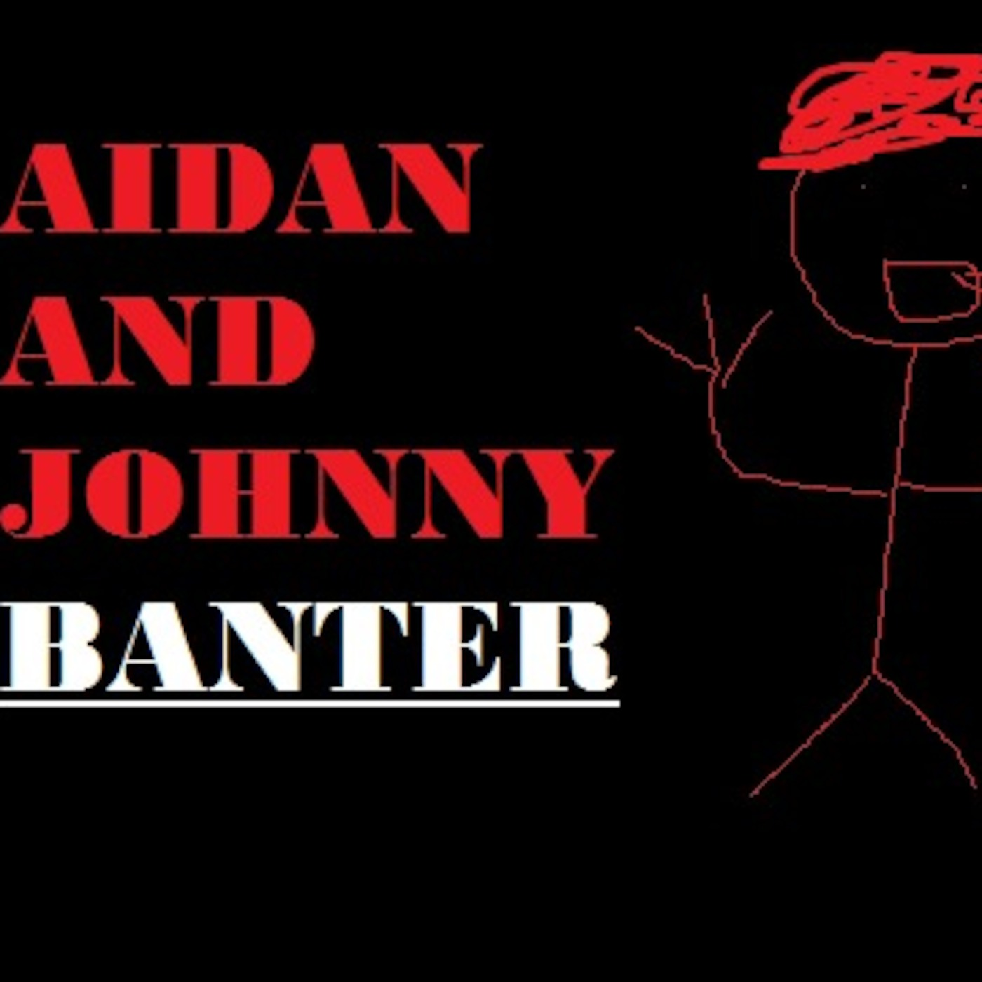 Aidan & Johnny Banter