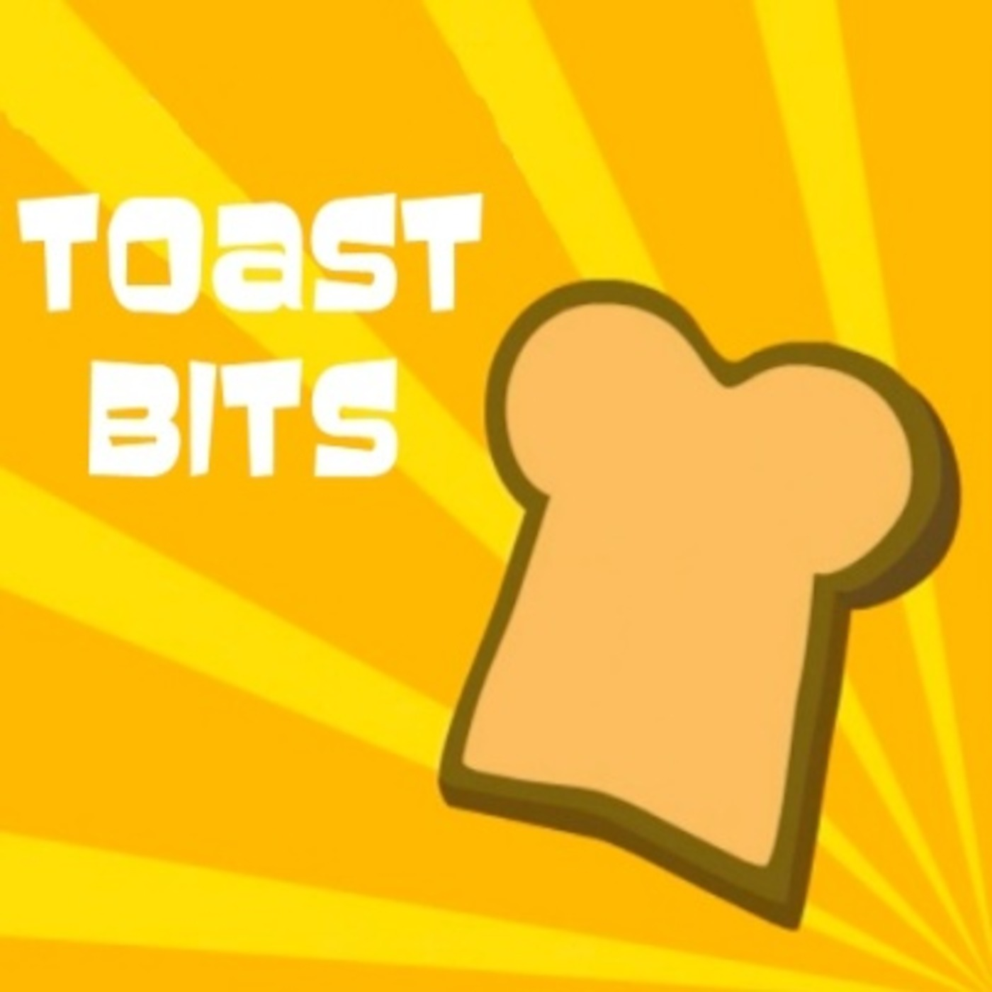 Toast Bits Podcast