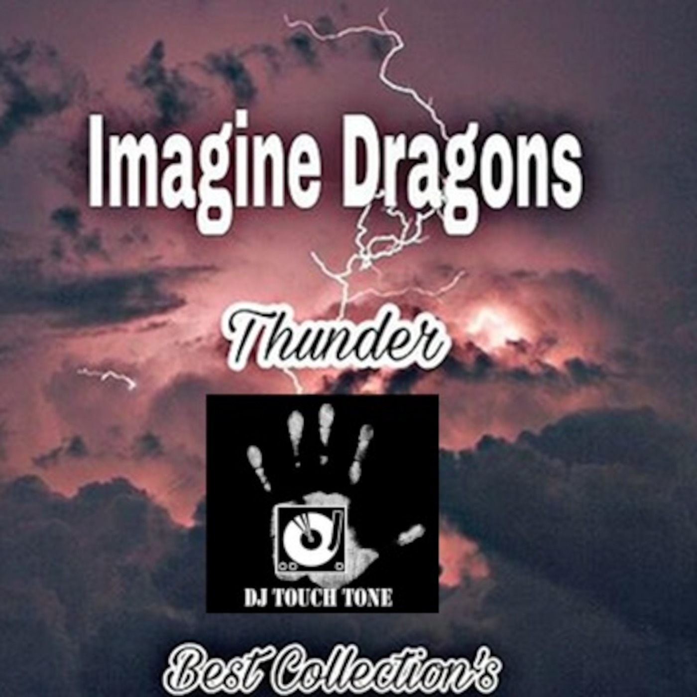 Imagine Dragons Thunder: DJ TOUCH TONE MUSIC BLOG