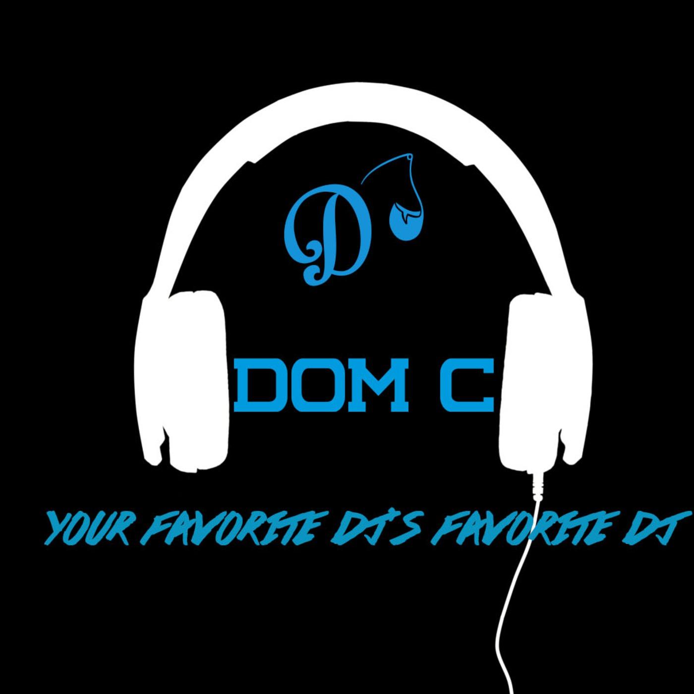 DJ Dom C Podcast