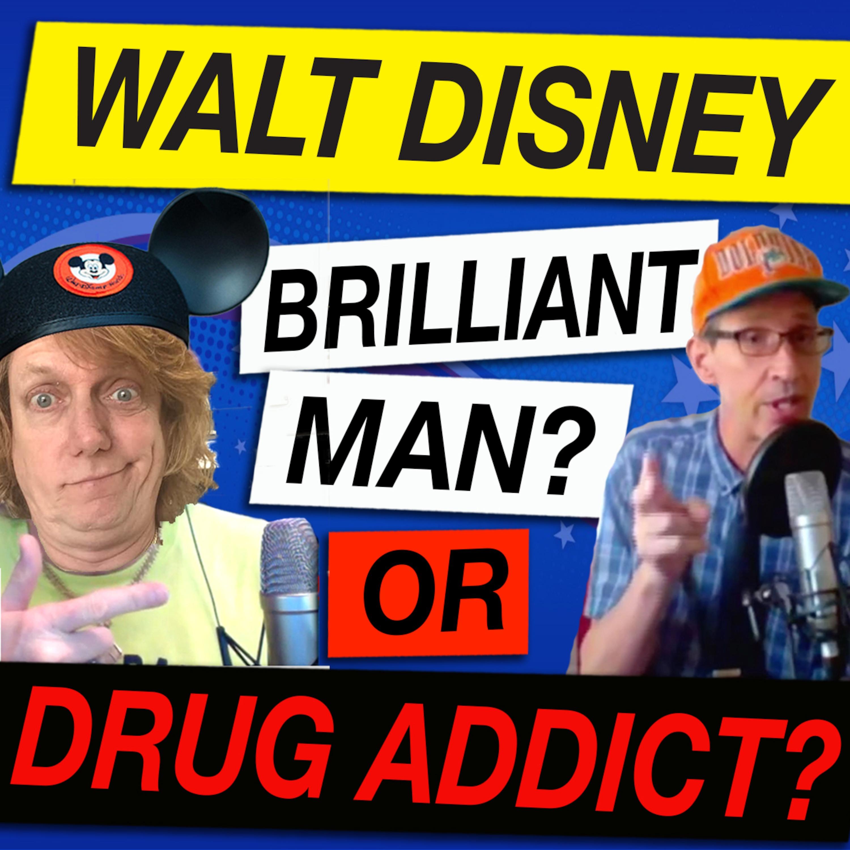 Walt Disney Brilliant Man or Drug Addict?
