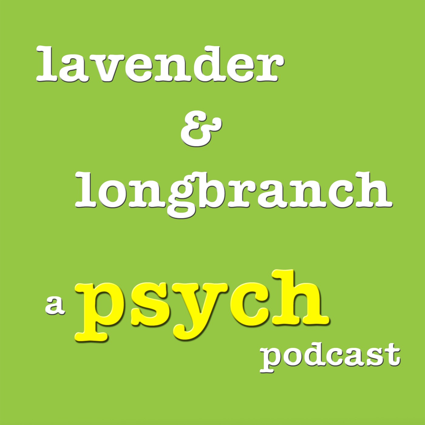 Lavender and Longbranch - A Psych Podcast