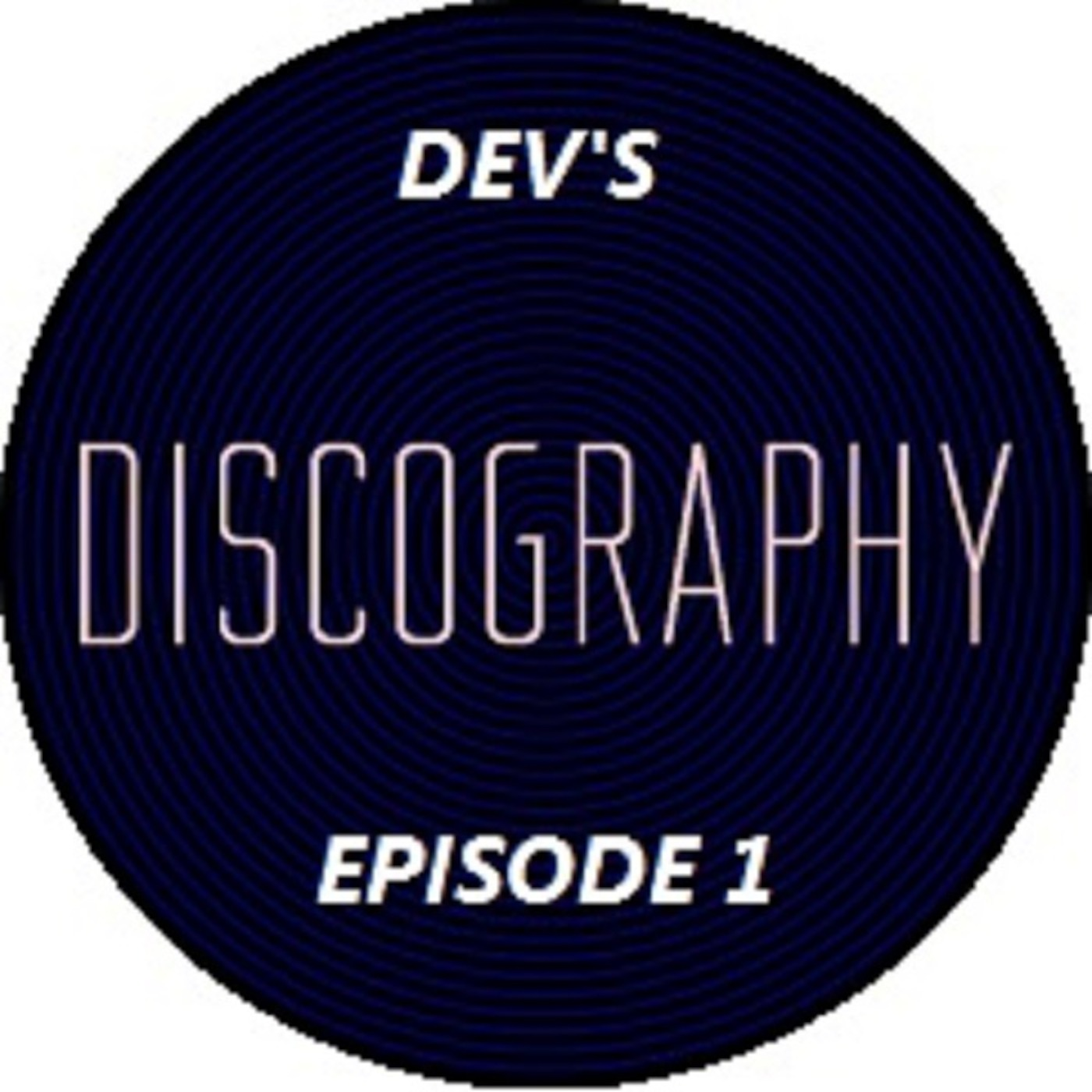 Dev's Discography Official Podcast