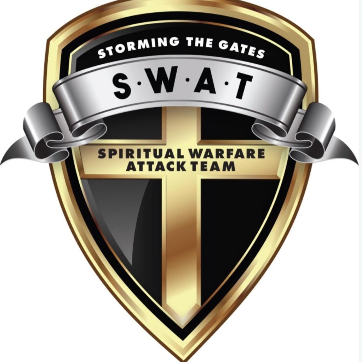 S W A T (CALL TO ACTION!) Spiritual Warfare Attack Teams Sheila