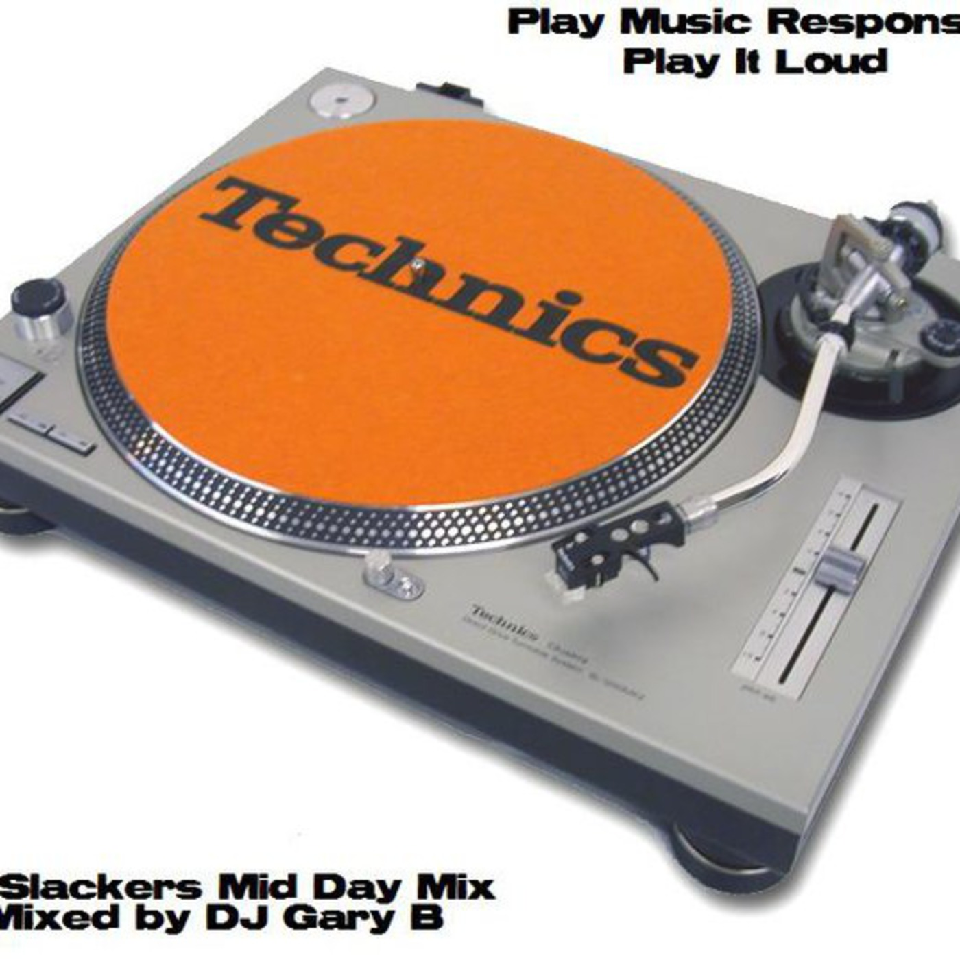 Da Slackers Mid Day Mix with DJ Gary B
