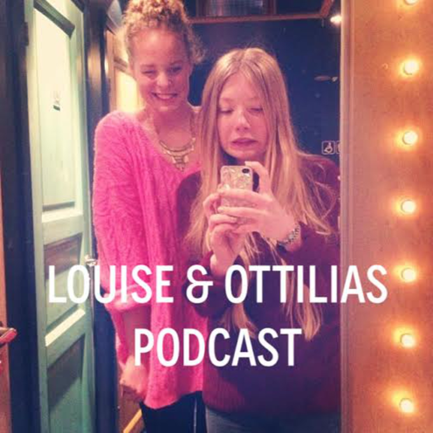 Louise & Ottilia's Podcast