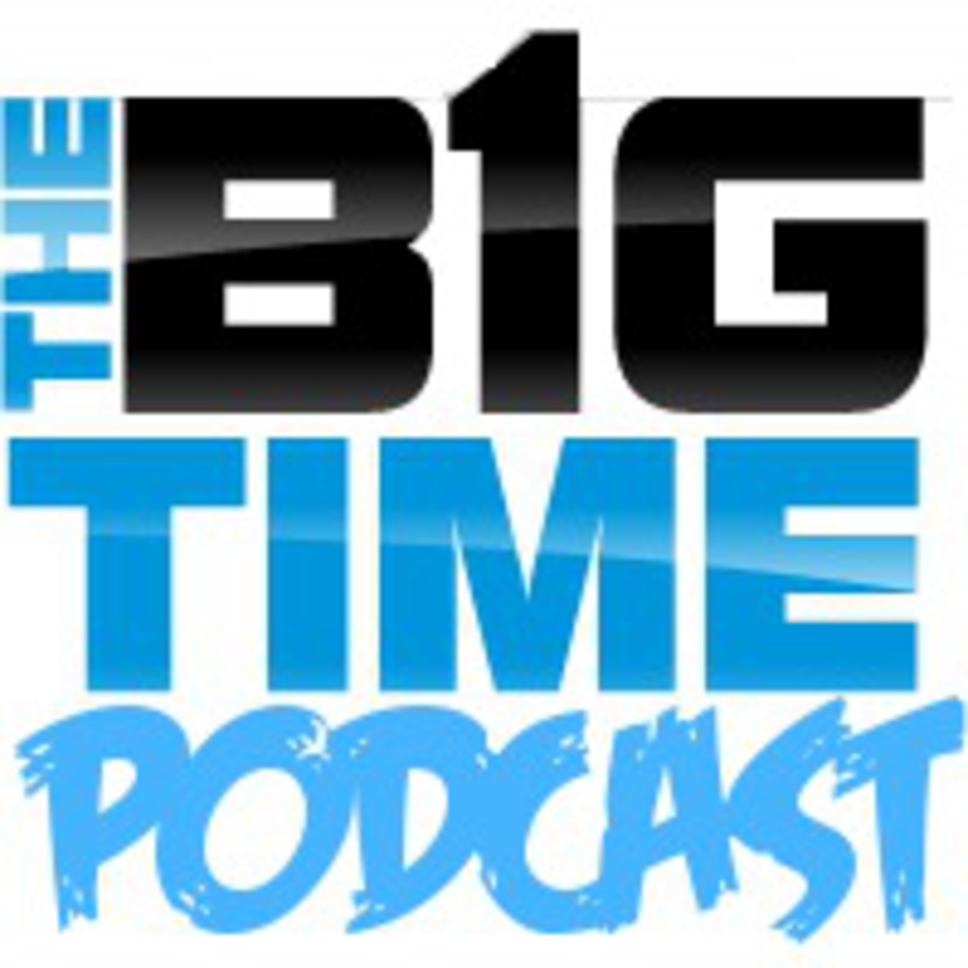 TheB1GTime Podcast
