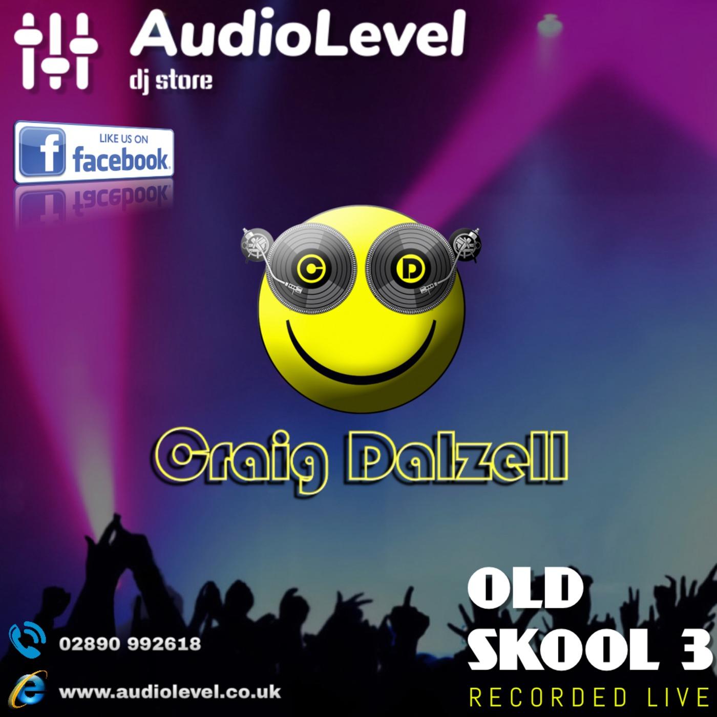 Old Skool 3 | Craig Dalzell Live @ AudioLevel (03/08/2019