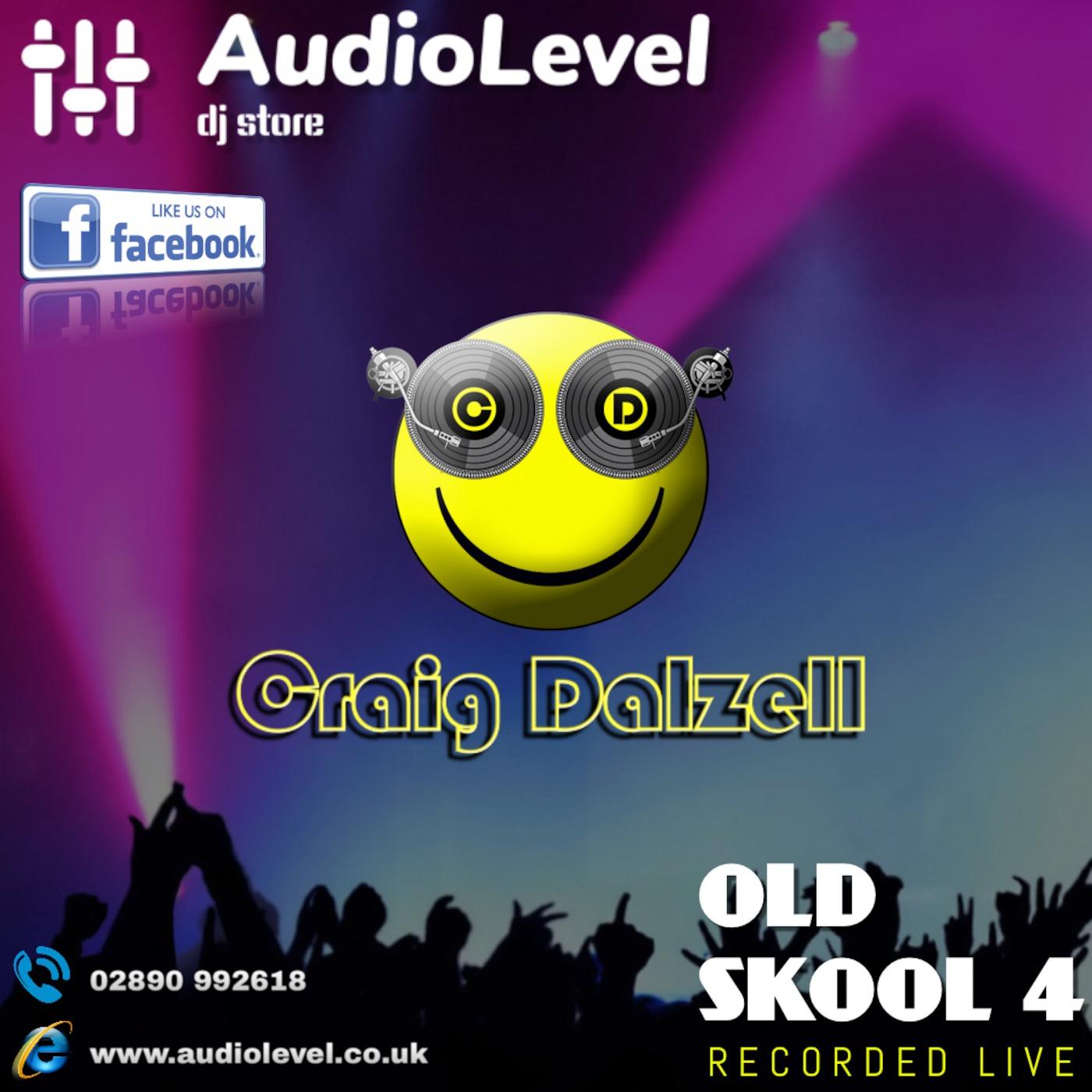 Old Skool 4 | Craig Dalzell Live @ AudioLevel (01/09/2019