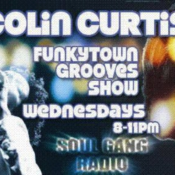 Colin Curtis and Sean O'Connor Funkytown Grooves Show SoulGang Radio Wednesday May 18th 2011