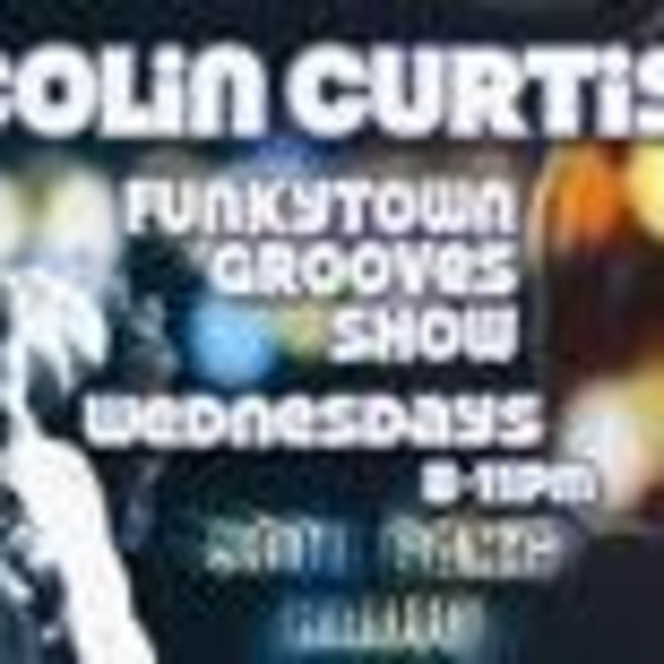 Colin Curtis Funkytown Grooves Show SoulGang Radio Wednesday June 15th 2011 V1