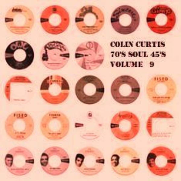 Colin Curtis 70's Soul 45's Volume 9