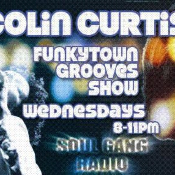 Colin Curtis Funkytown Grooves Show SoulGang Radio Wednesday 29th June 2011