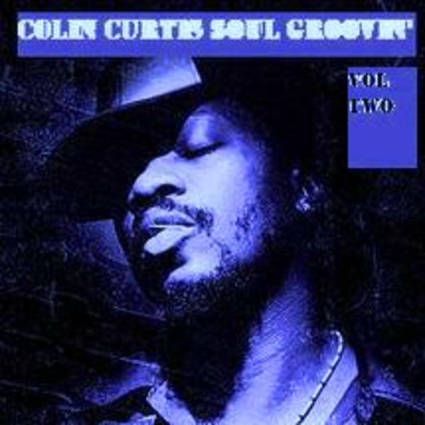 Colin Curtis Soul Groovin'  Vol 2  2k Style !