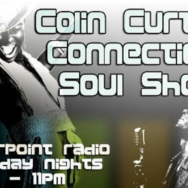 Colin Curtis Connection Soul Show Monday 25th July 2011
