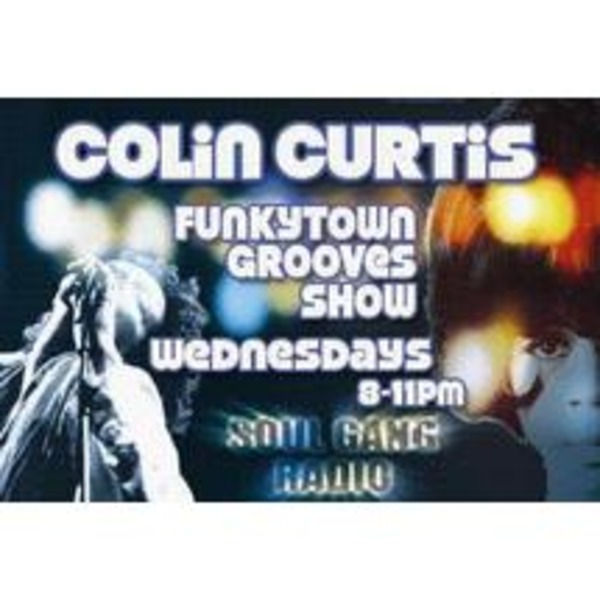 Colin Curtis Funkytown Grooves Show on SoulGang Radio Wednesday 3rd August 2011