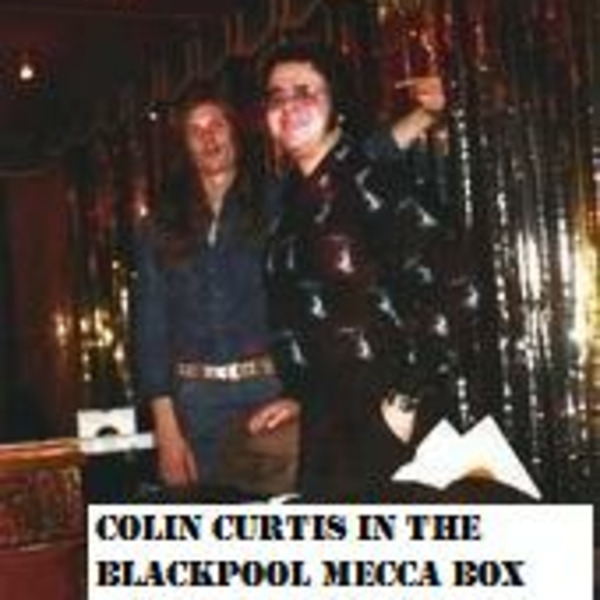 Colin Curtis from The Blackpool Mecca Box Volume One