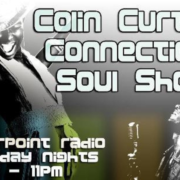 COLIN CURTIS SOUL CONNECTION   Monday 10th October 2011 Starpoint Radio