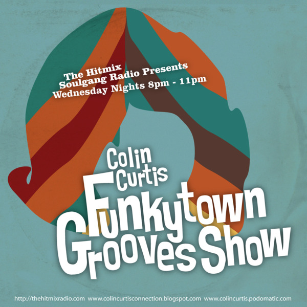Colin Curtis Funkytown Grooves Show SoulGang Radio Wednesday 2nd November 2011