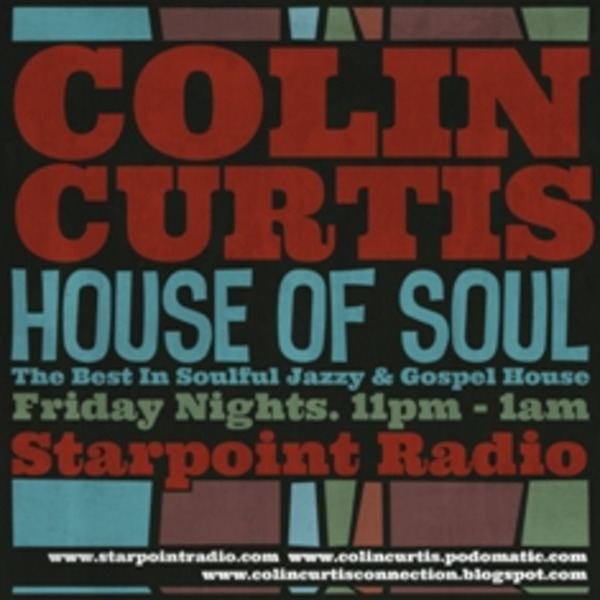 Colin Curtis House Of Soul Show Soulful / Jazzy House Starpoint Radio Friday 11th November 2011