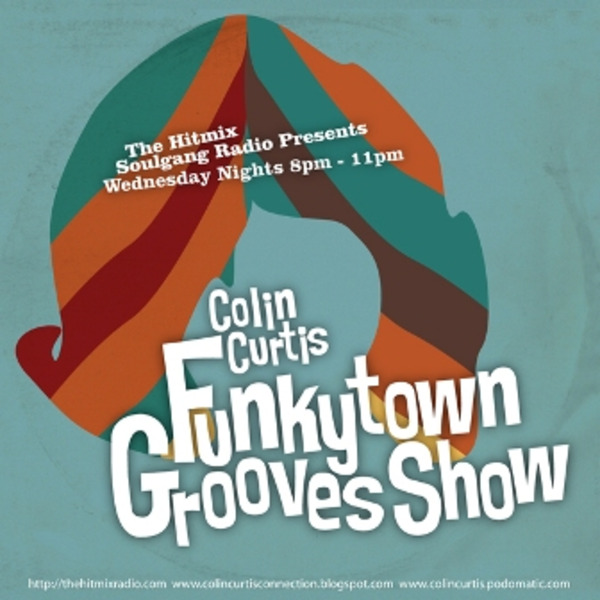 Colin Curtis Funkytown Grooves Show SoulGang Radio Wednesday 23rd November 2011