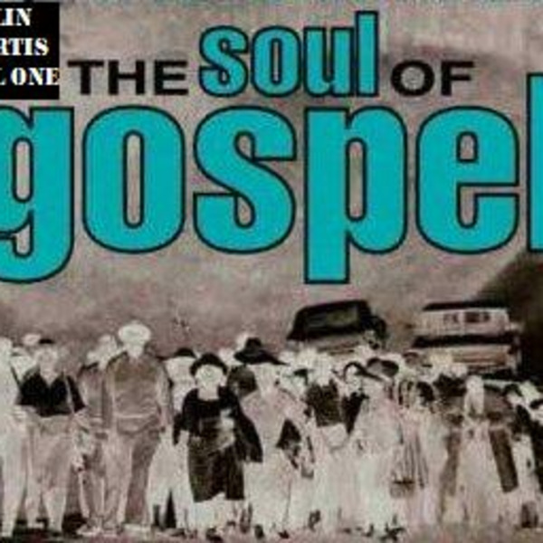 Colin Curtis Soul Of Gospel Vol One