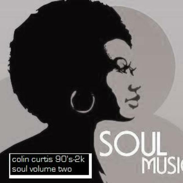 Colin Curtis 90's - 2k Soul  Mix Volume 2