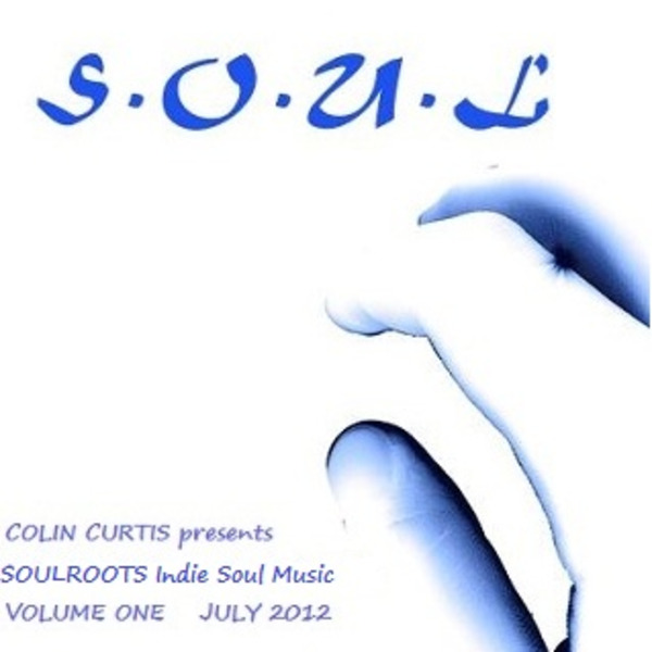 COLIN CURTIS presents SoulRoots Volume 1 Showcasing Inependent Soul
