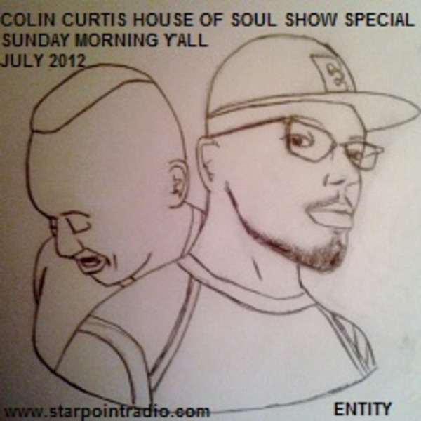 Colin Curtis House of Soul Show Special It's Sunday Morning Y'all !!