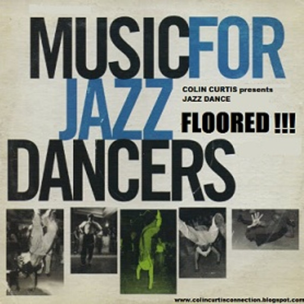 Colin Curtis Presents Jazz Dance FLOORED !!! August 2012
