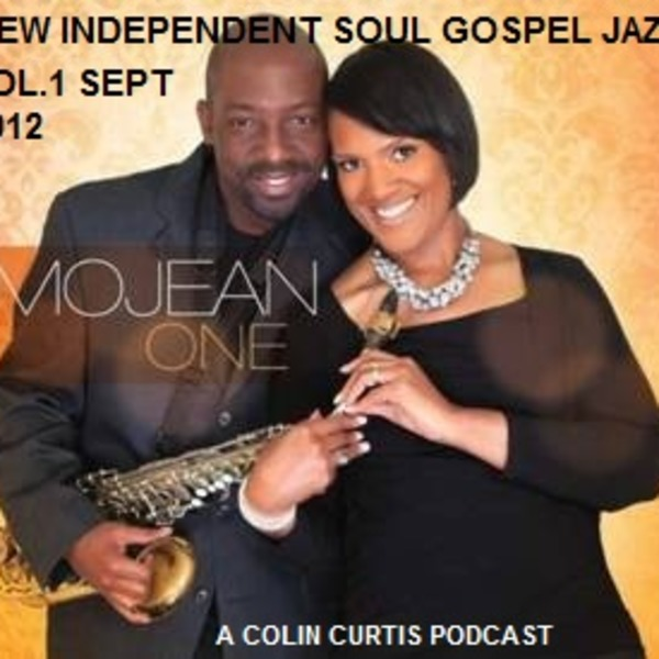 Indie Soul Gospel Jazz Podcast  Vol. 1 September  2012