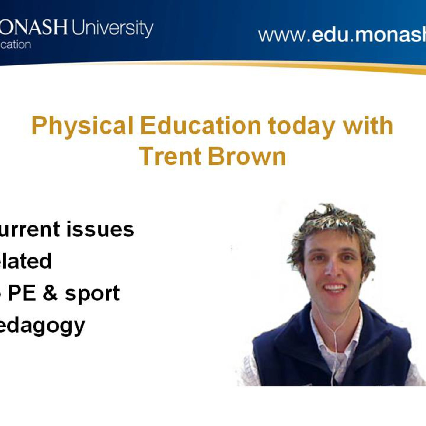 Physical Education today - Monash University Australia