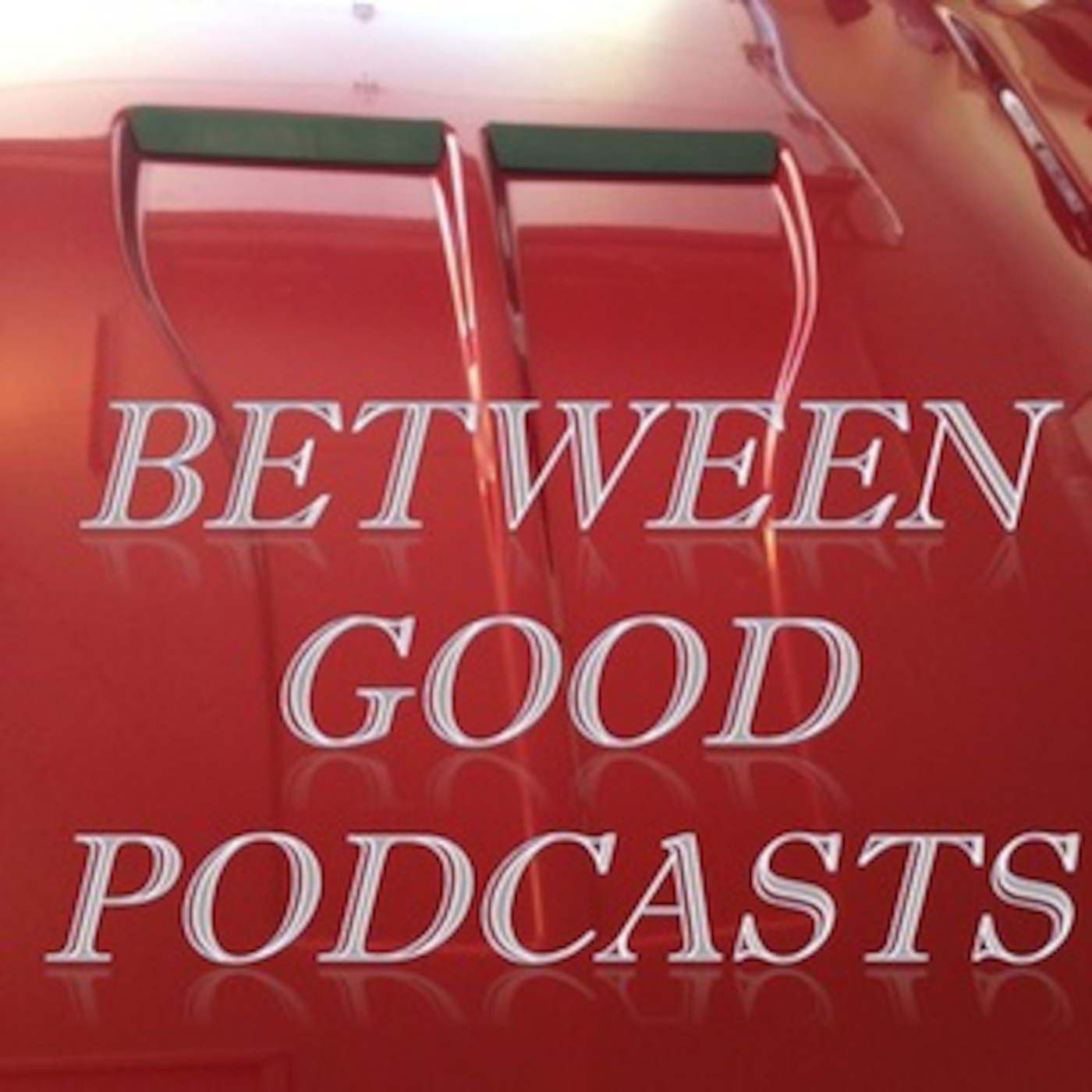 Between Good Podcasts