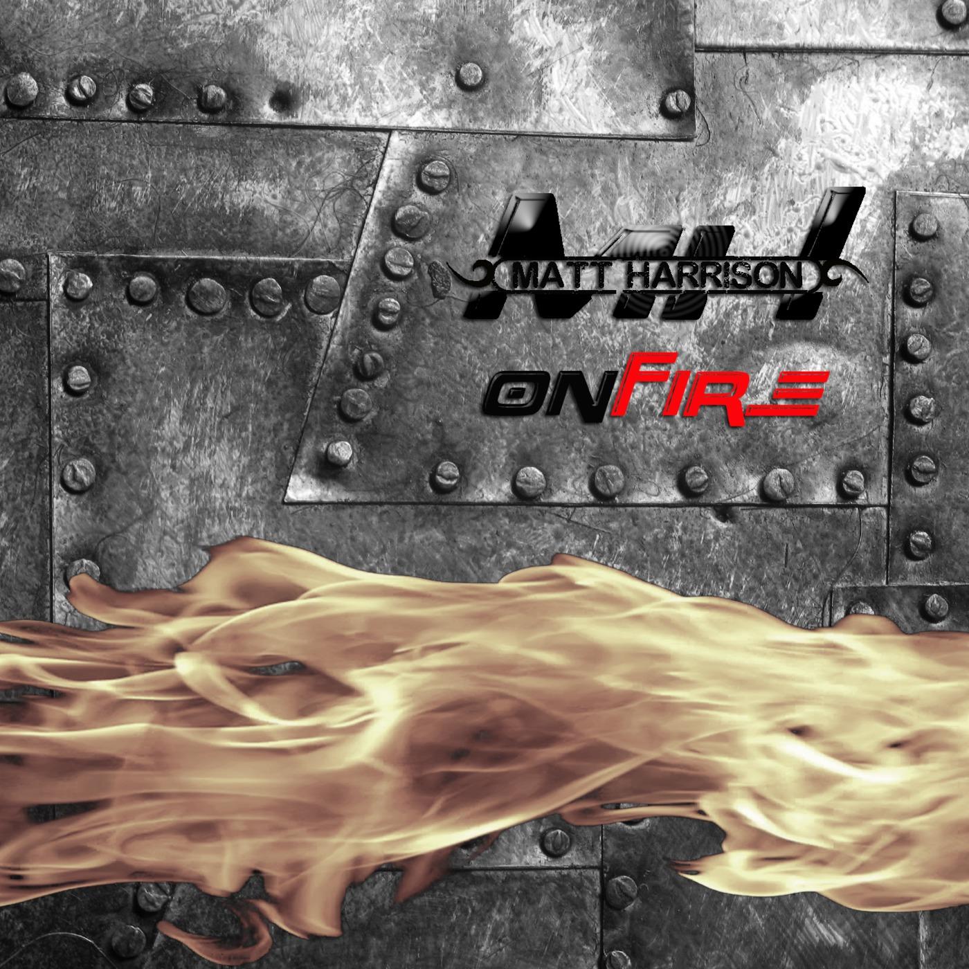 Matt Harrison - ONFIRE