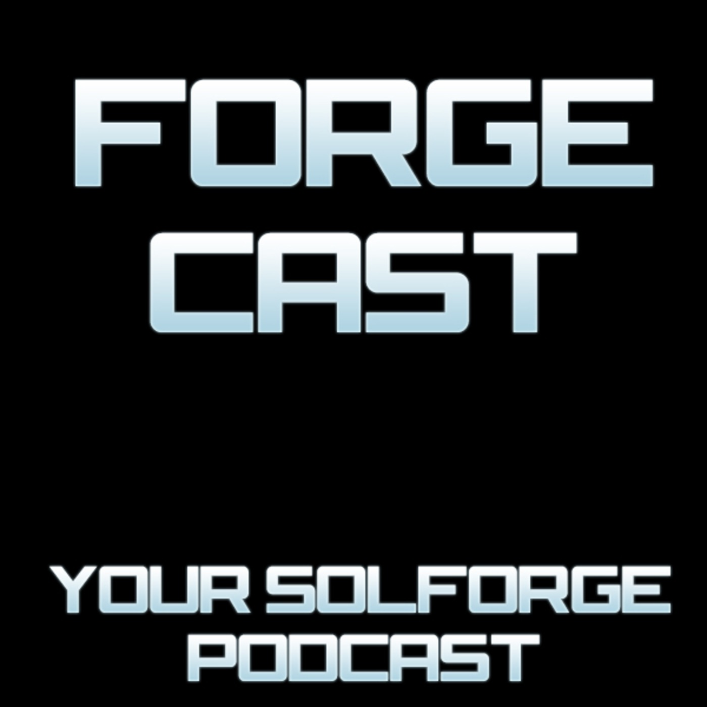 ForgeCast: A SolForge Podcast