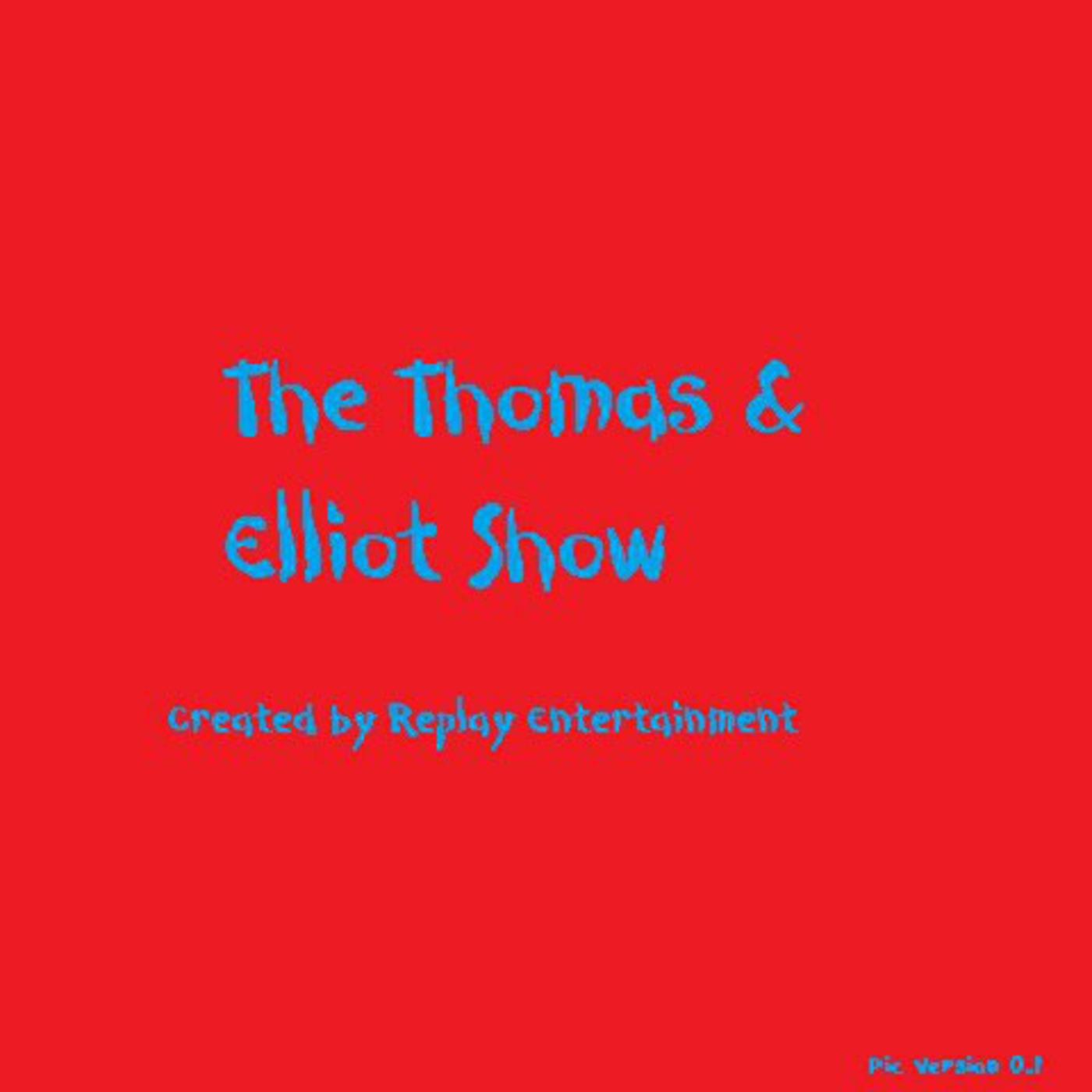 The Thomas & Elliot Show