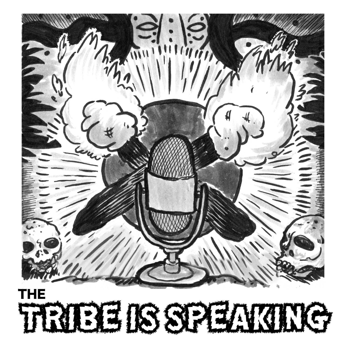 The Tribe Is Speaking