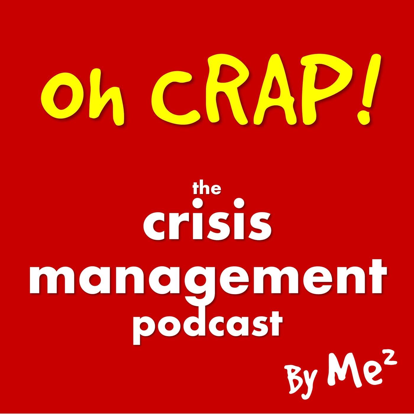Oh Crap! The Crisis Management Podcast