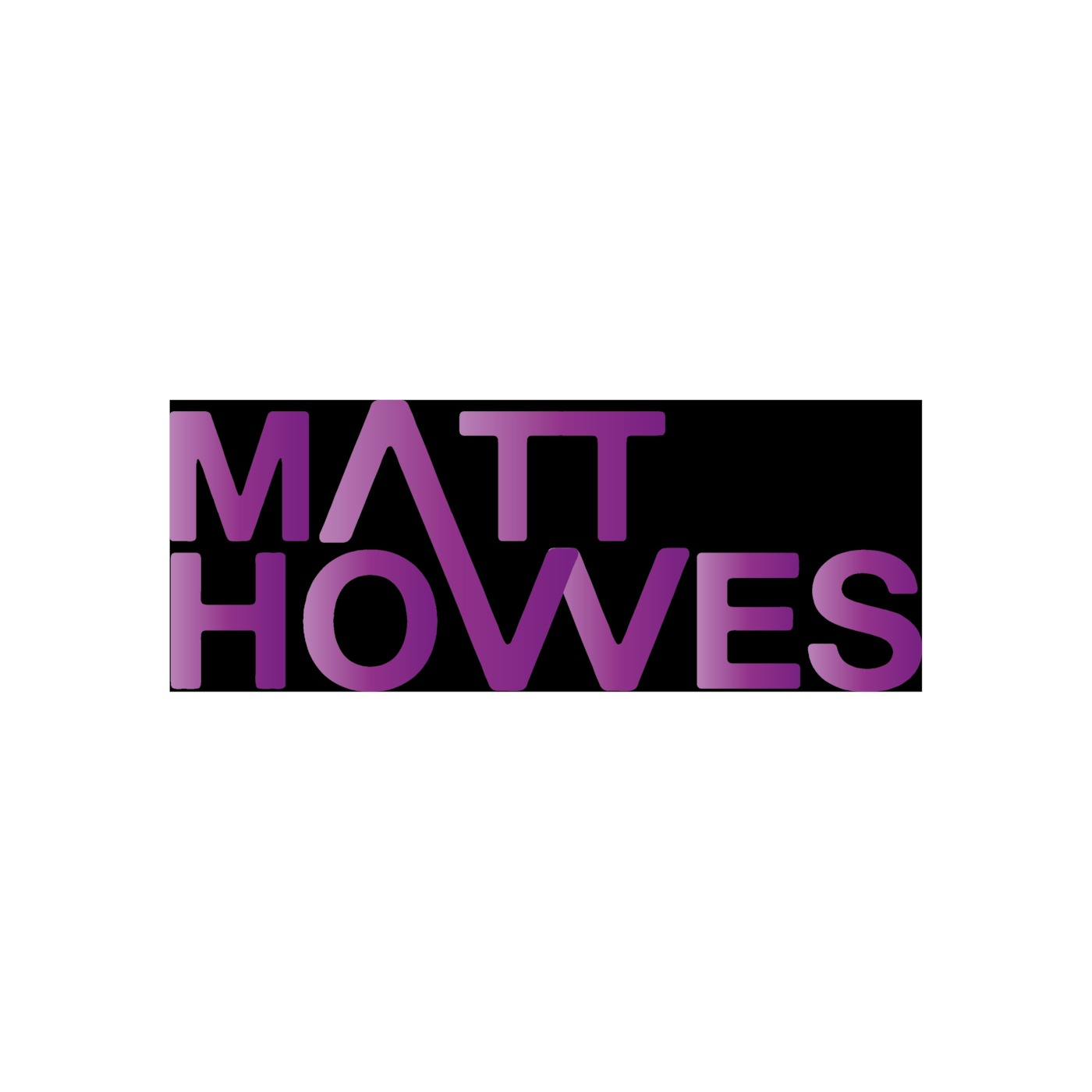 Matt Howes' Podcast