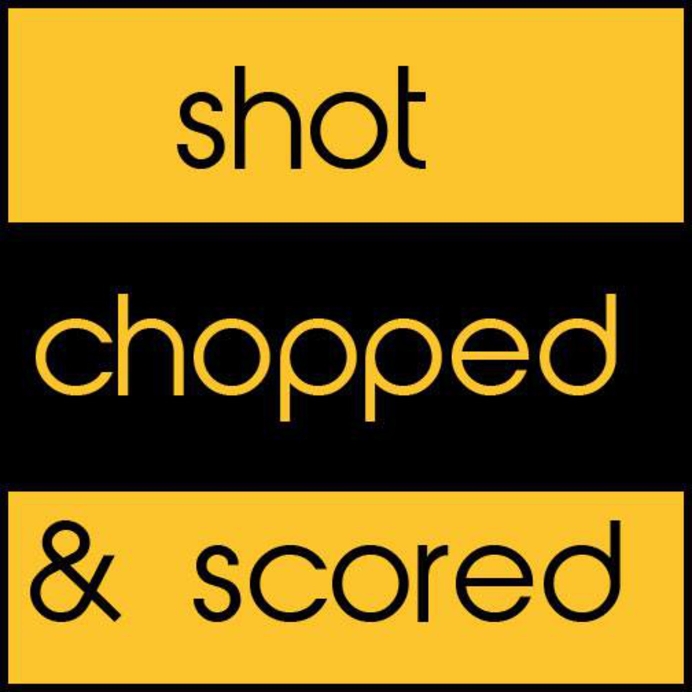 Shot, Chopped, and Scored