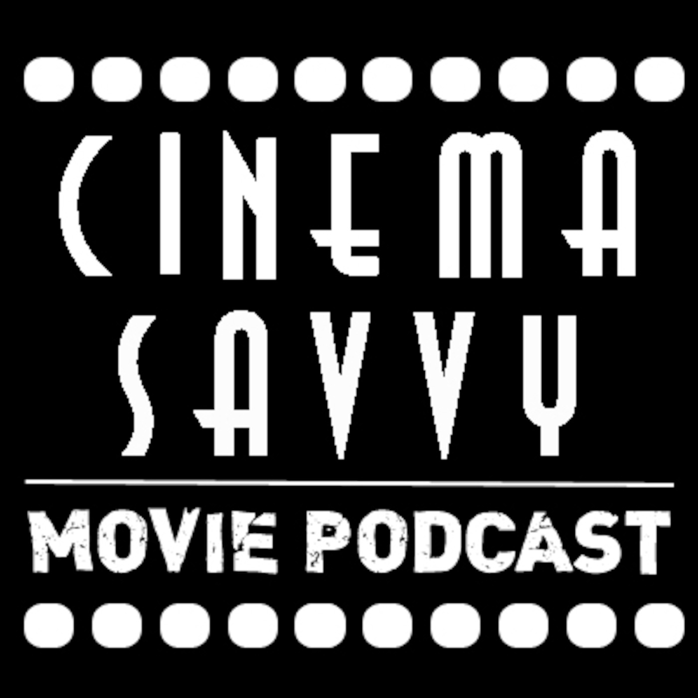 Cinema Savvy Movie Podcast