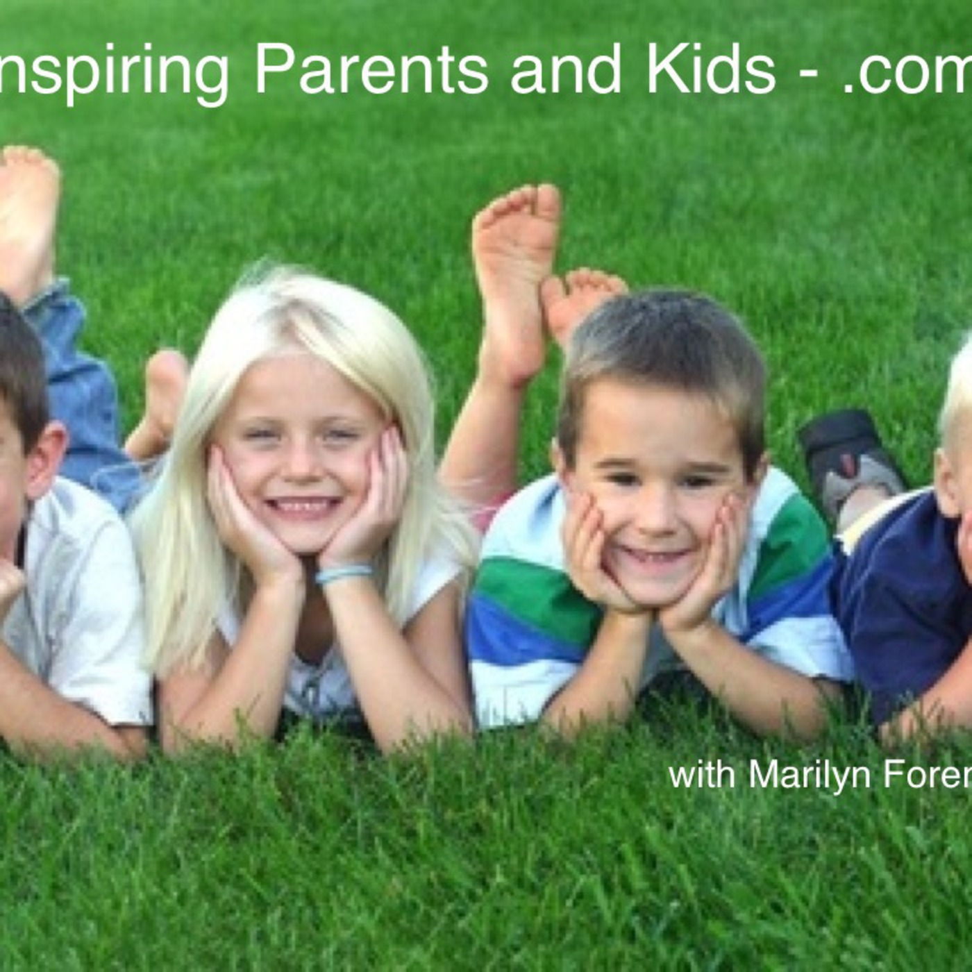 Inspiring Parents with Marilyn Foreman