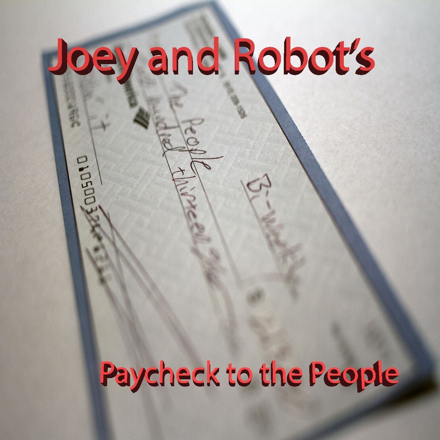 Joey and Robot's Paycheck to the people