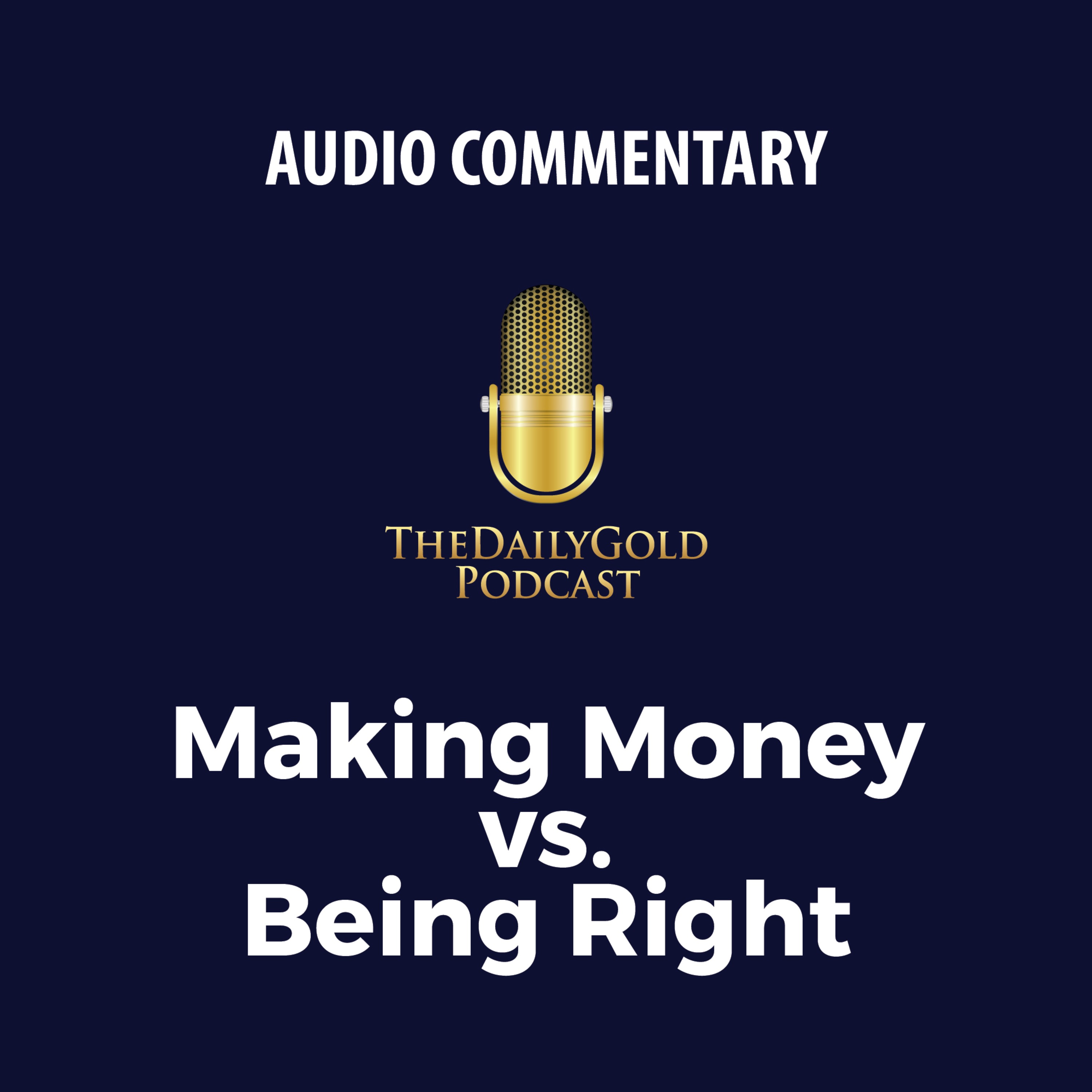 Making Money vs. Being Right