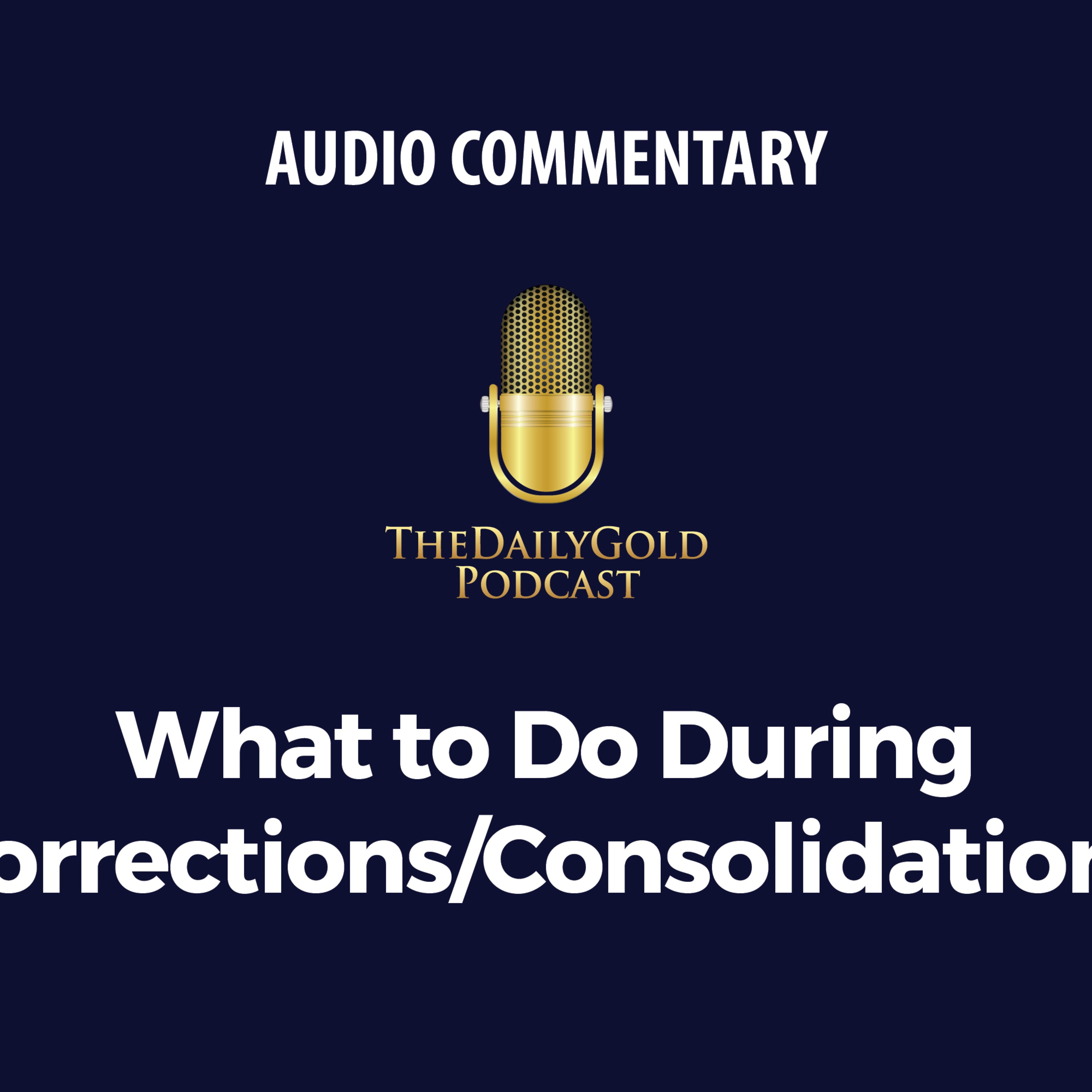 What to do During Corrections/Consolidations