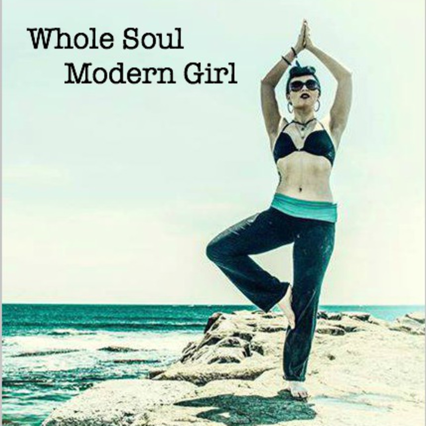 Whole Soul Modern Girl